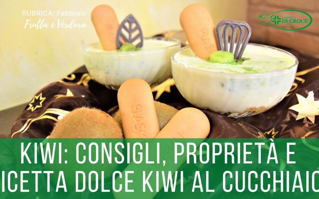 Kiwi: consigli, proprietà e ricetta dolce
