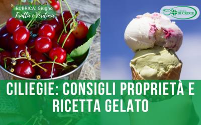 CILIEGIE: consigli, proprietà nutrizionali e ricetta gelato
