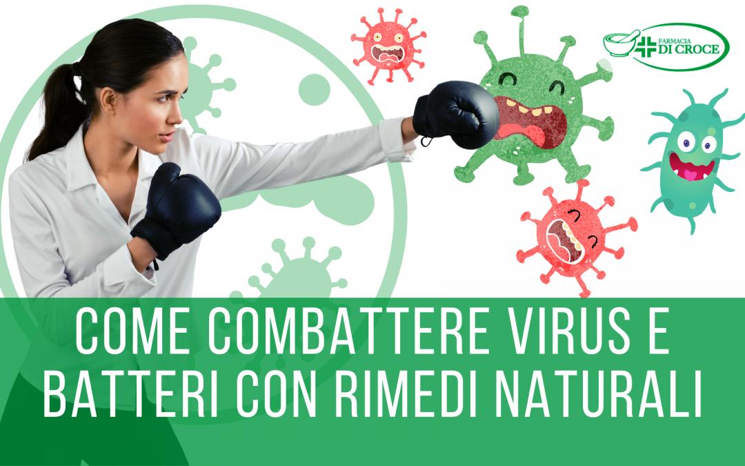Come combattere virus e batteri con rimedi naturali