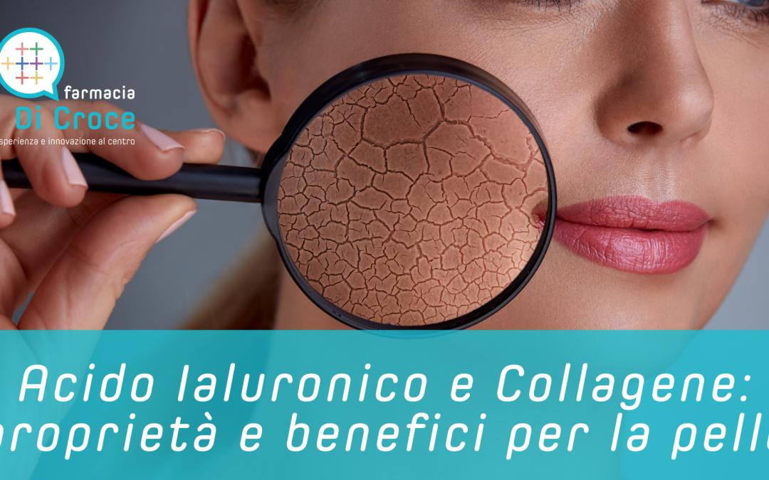 Acido ialuronico e Collagene: proprietà e benefici per la pelle